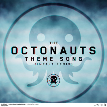 The Octonauts - Theme Song (Impala Remix) cover art