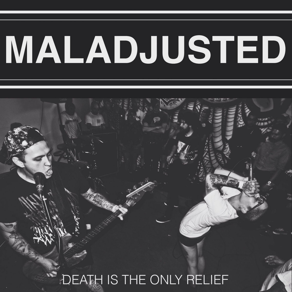 Maladjusted - Death is the only Relief