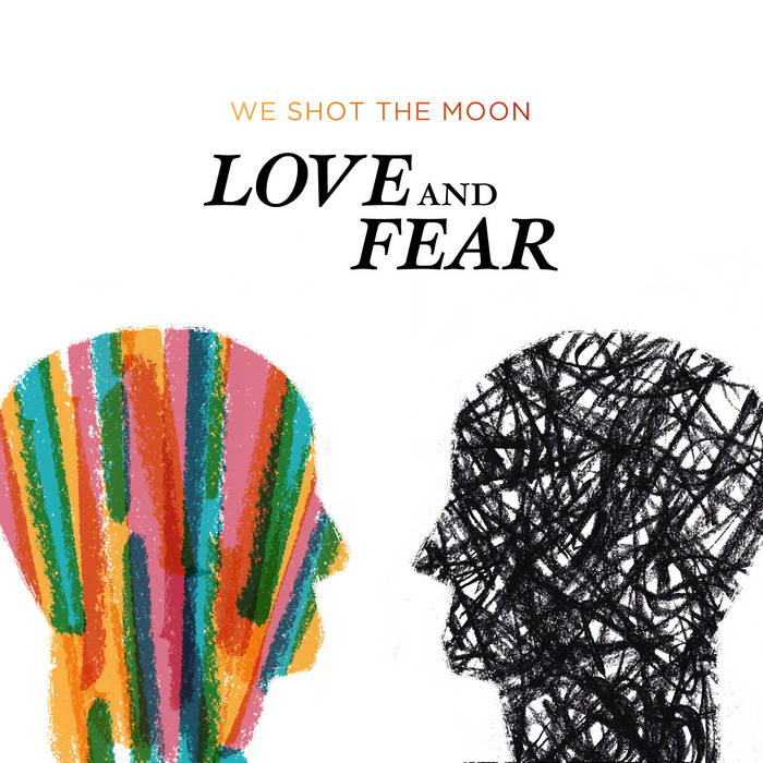 """Love And Fear"": Physical + Digital $7 cover art"