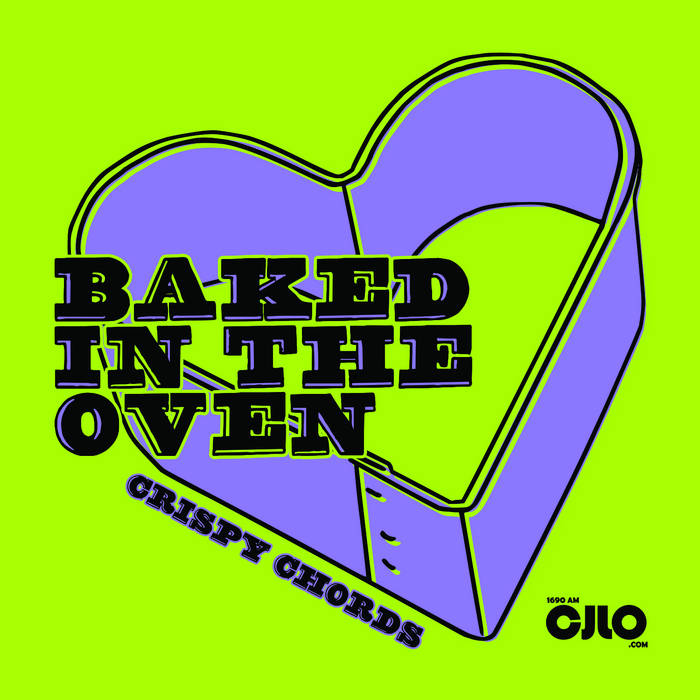 CJLO 1690AM - BAKED IN THE OVEN Vol. 3: Crispy Chords cover art
