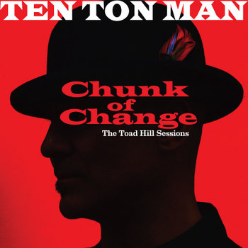 Chunk of Change - The Toad Hill Sessions cover art