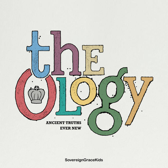 The Ology: Ancient Truths Ever New cover art