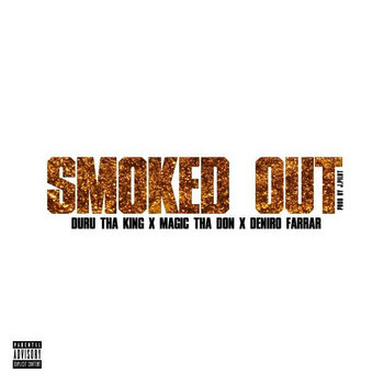 Smoked Out - DuRu Tha King (ft. Magic Tha Don and Deniro Farrar) cover art