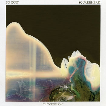 So Cow & Squarehead - Out of Season (split LP) cover art