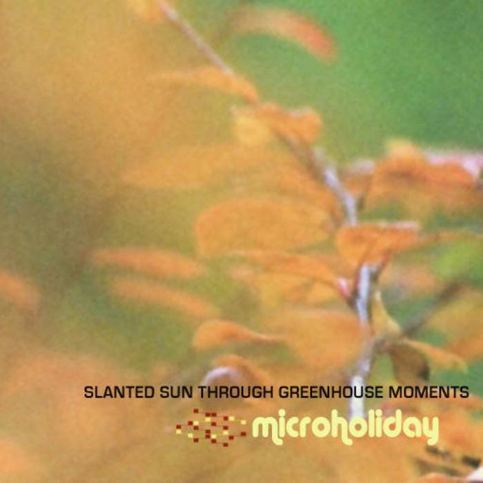 Slanted Sun Through Greenhouse Moments cover art