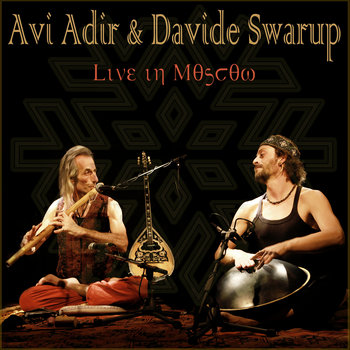 Avi Adir & Davide Swarup - Live in Moscow cover art