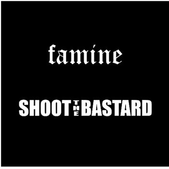 Shoot The Bastard/Famine split cover art