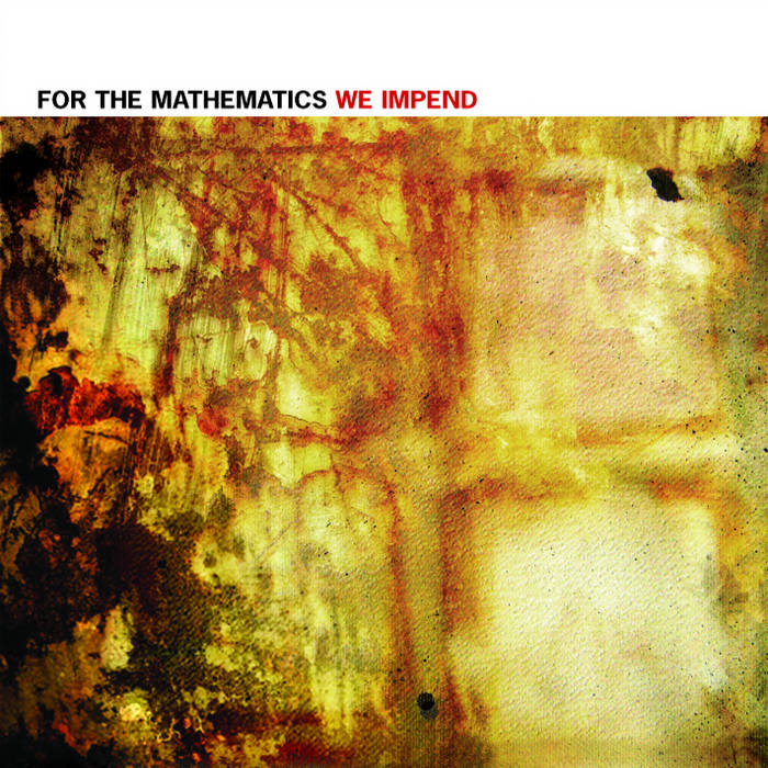 FOR THE MATHEMATICS - We Impend cover art