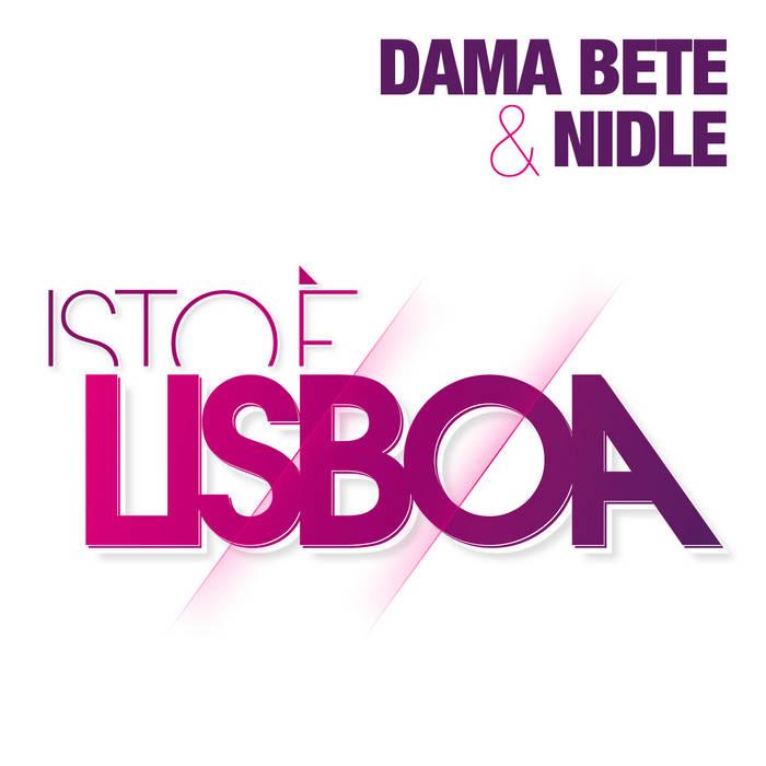 Isto é Lisboa (Dama Bete & NIDLE) cover art