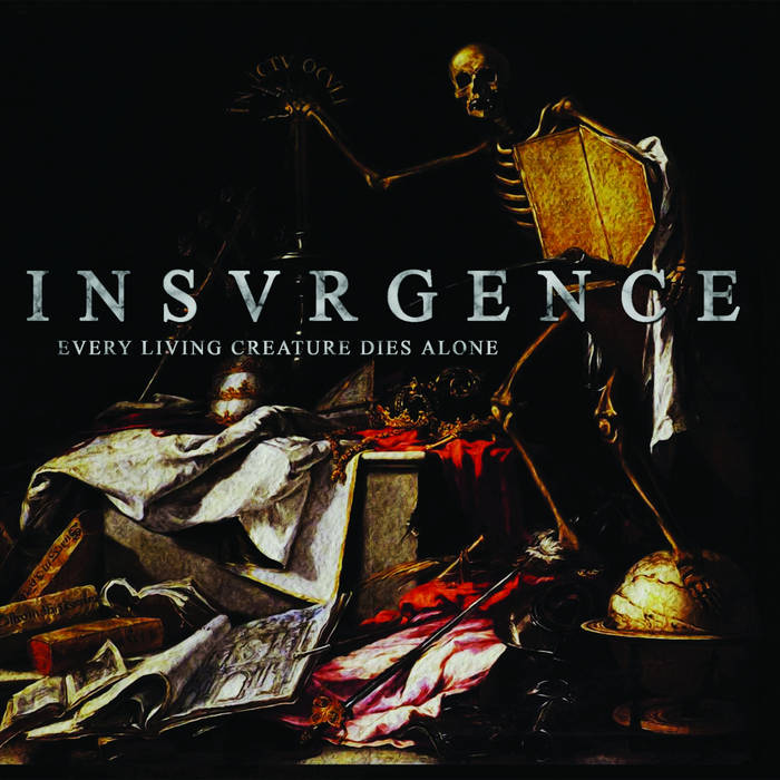 "INSVRGENCE ""Every Living Creature Dies Alone"" cover art"