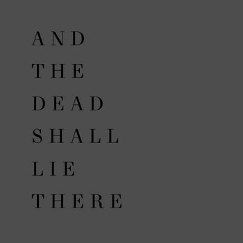 And The Dead Shall Lie There cover art