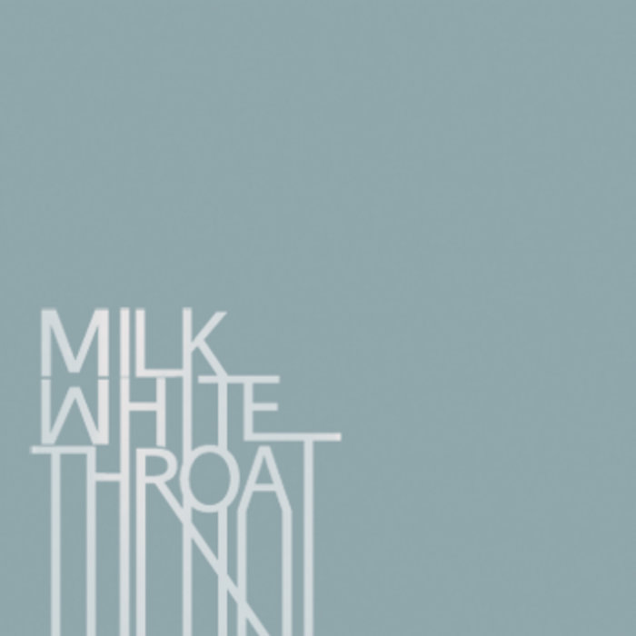 Milk White Throat cover art