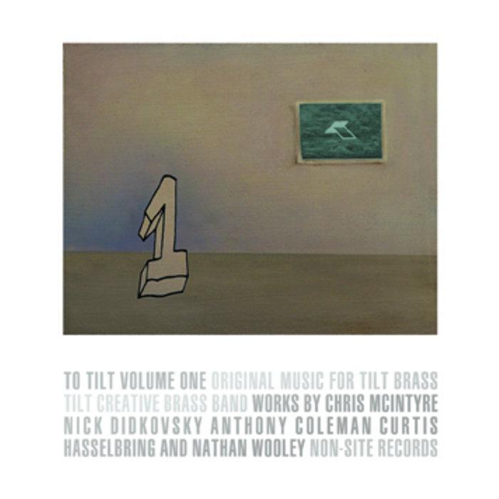 To TILT: Volume One - Original Music for TILT Brass cover art