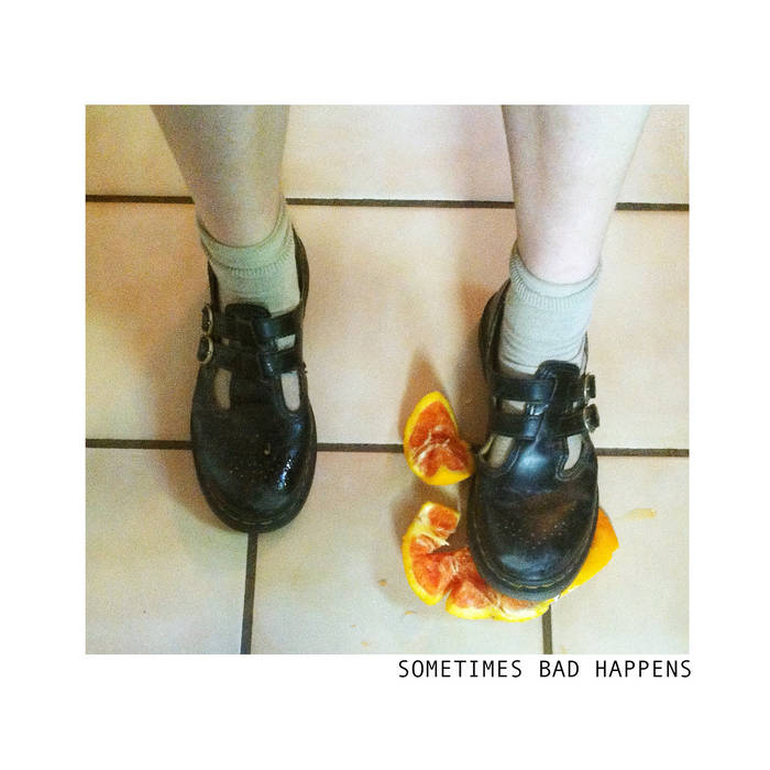 Sometimes Bad Happens cover art
