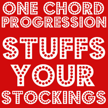 ONE CHORD PROGRESSION STUFFS YOUR STOCKINGS Vol. 1 cover art