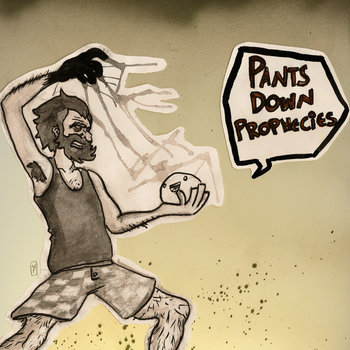 "Pants Down Prophecies: A GPTP/POID Split 7""!!! cover art"