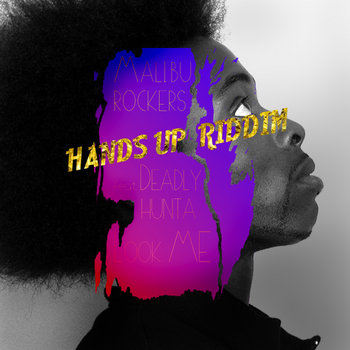 Malibu Rockers - Hands Up Riddim cover art