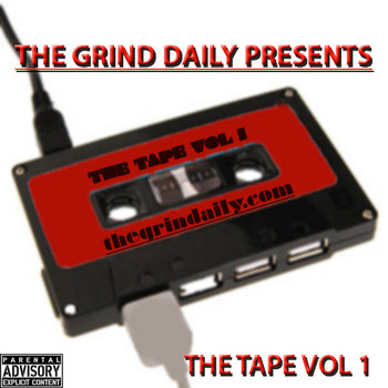 The Grind Daily Presents The Tape Vol. 1 cover art