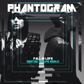 Phantogram - Fall In Love (Sinitus Tempo Remix) cover art
