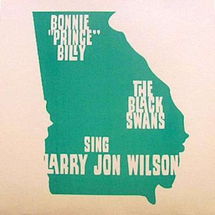 "Bonnie ""Prince"" Billy & The Black Swans Sing Larry Jon Wilson cover art"