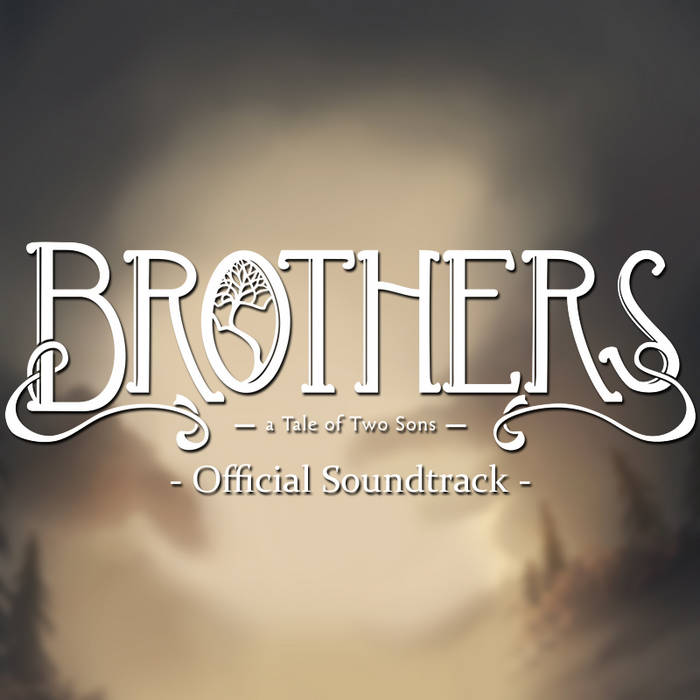 Brothers: A Tale of Two Sons - Official Soundtrack cover art