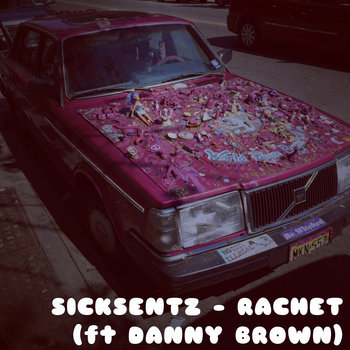 SicksentZ - Rachet (ft. Danny Brown) cover art
