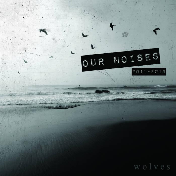 OUR NOISES: 2011-2013 cover art