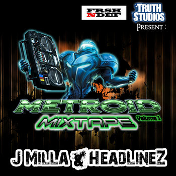 Truth Studios & FreshNDef present: The Metroid Mixtape cover art