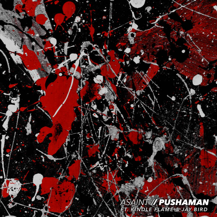 "ASAINT Ft Kindle Flame & Jay Bird ""Pushaman cover art"
