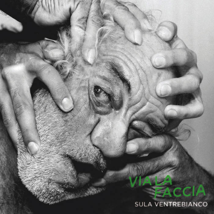 Sula Ventrebianco - Via la Faccia cover art