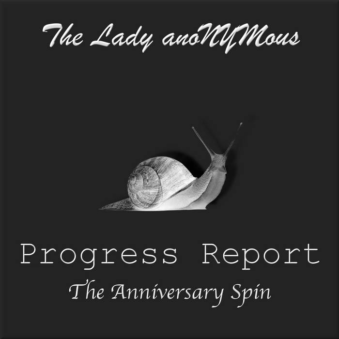 The Lady anoNYMous - Progress Report - The Anniversary Spin (2016)