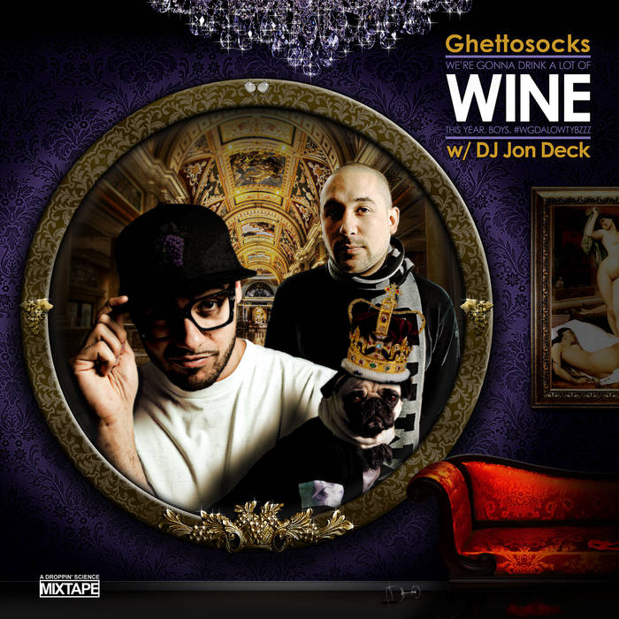 We're Gonna Drink A Lot Of Wine This Year, Boys. (Mixtape) cover art