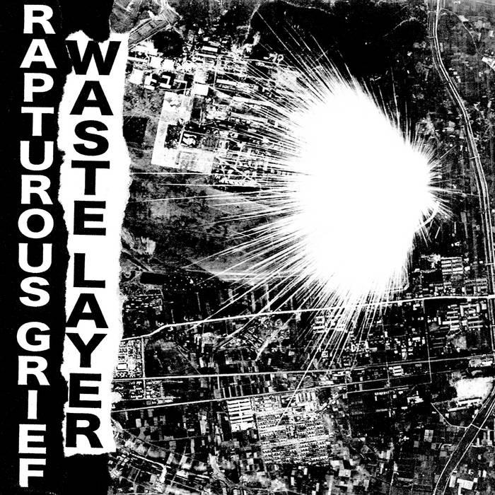 Rapturous Grief/Waste Layer Split cover art