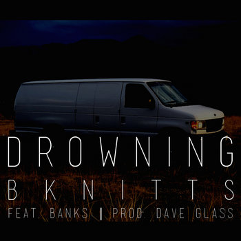 DROWNING feat. Banks (prod. Dave Glass) cover art