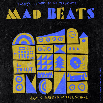 Today's Future Sound, BACR and James Madison Middle School Present: MadBeats! cover art