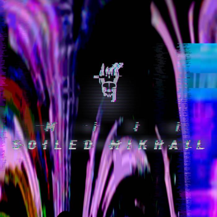 Soiled Mikhail cover art