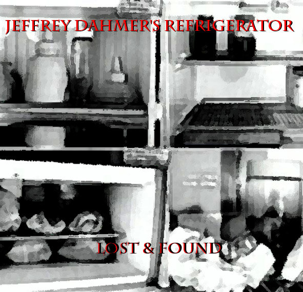 Jeffrey Dahmer Fridge Lost and found cover art