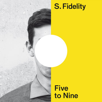 S. FIDELITY - Five to Nine cover art