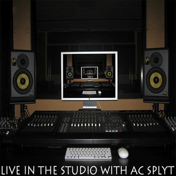 Live in the Studio With AC Splyt cover art