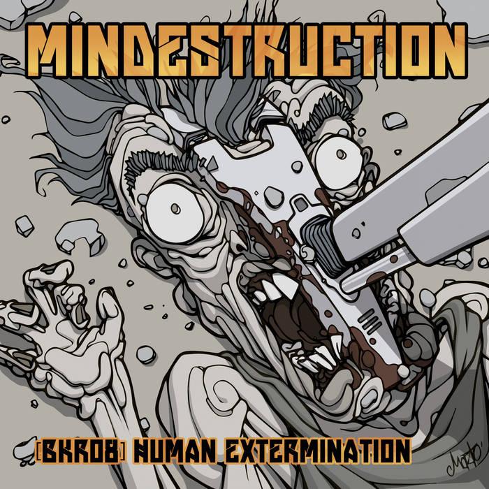 BKR08 - Mindestruction - Human Extermination cover art