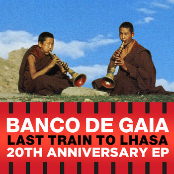 Last Train to Lhasa 20th Anniversary EP cover art