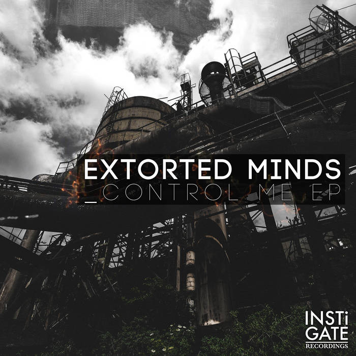 Extorted Minds - Control Me EP cover art