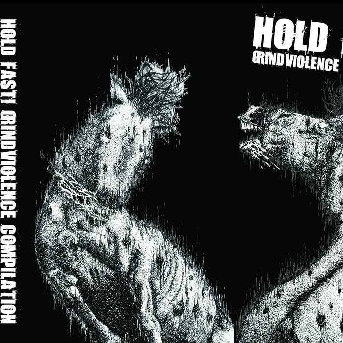 HOLD FAST! GRINDVIOLENCE COMPILATION cover art