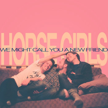 We Might Call You A New Friend cover art