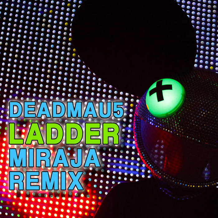 Deadmau5 - Ladder (MIRAJA Remix) cover art
