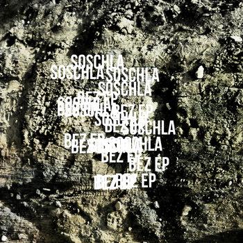 Soschla  - Bez EP [SA027] cover art