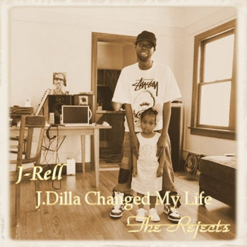 J. Dilla Changed My Life [the Rejects] cover art