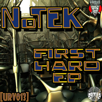 NoTEK - The First Hard EP[URV013] cover art