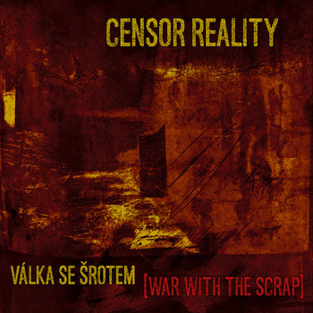 Válka se šrotem [War with the Scrap] EP cover art