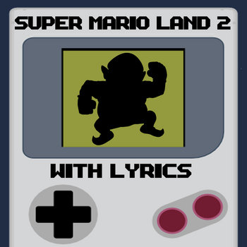 Super Mario Land 2 With Lyrics cover art